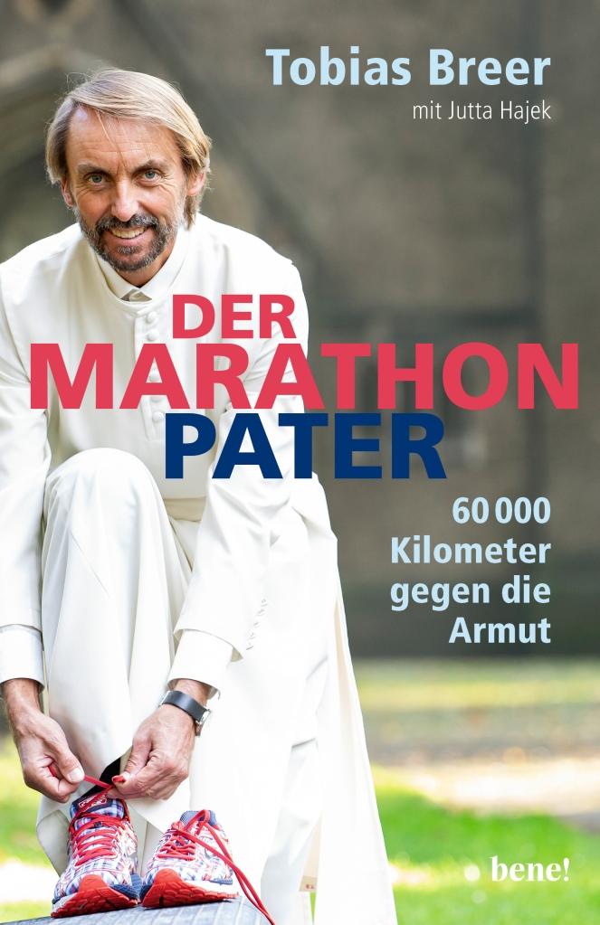 Cover: Der Marathon-Pater. 60 000 Kilometer gegen die Armut